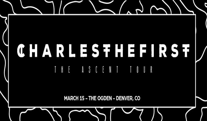 charlesthefirst-the-ascent-tour-tickets_03-15-19_17_5c1062e70657e